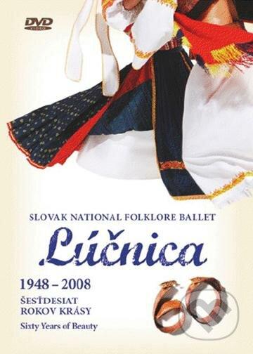 Lúčnica: 1948-2008 Šesťdesiat rokov krásy