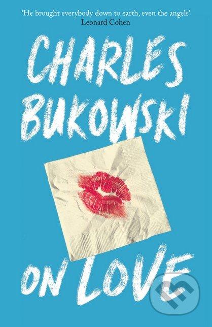 On Love - Charles Bukowski