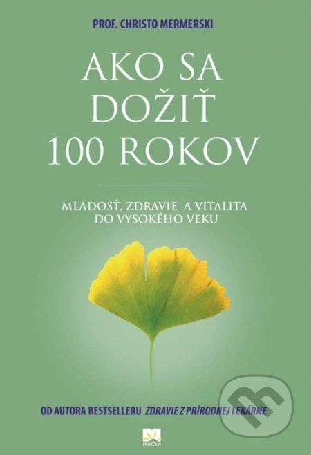 Kniha  Ako sa dožiť 100 rokov (Christo Mermerski a Jonko Mermerski ... 3d1b3e77aa4