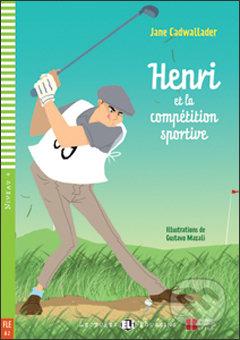 Henri et la compétition sportive - Jane Cadwallader, Gustavo Mazali (ilustrácie)