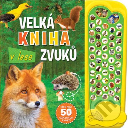 Velká kniha zvuků v lese - Svojtka&Co.