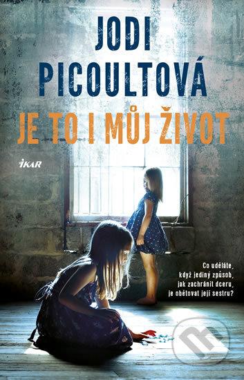 Kniha Je to i můj život (Jodi Picoult)
