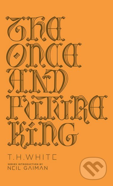 The Once and Future King - Neil Gaiman, T.H. White