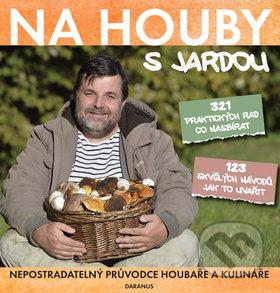 Na houby s Jardou - Jaroslav Tůma