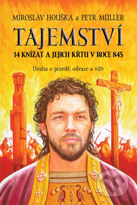 Tajemství 14 knížat a jejich křtu v roce 845 - Miroslav Houška, Petr Muller