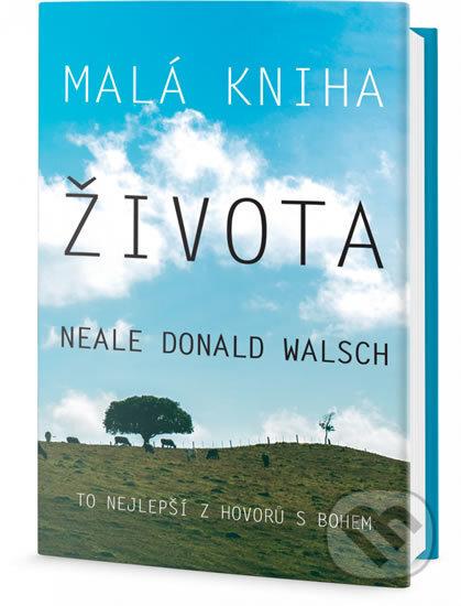 Malá kniha života - Neale Donald Walsch