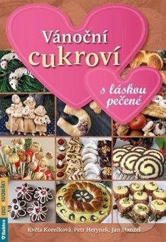 Vánoční cukroví s láskou pečené - Květa Korečková, Petr Herynek, Jan Stanzel