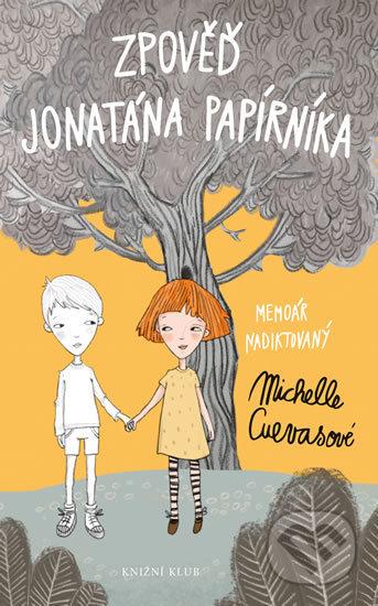 4679b2ce618 Zpověď Jonatána Papírníka - Michelle Cuevas