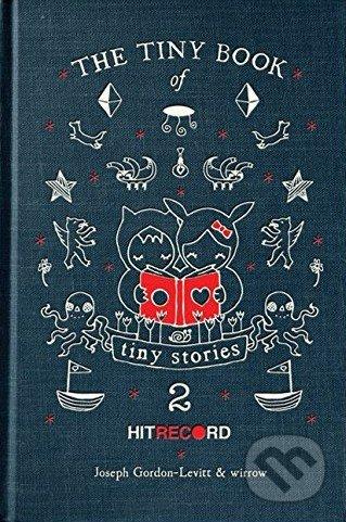 The Tiny Book of Tiny Stories (Volume 2) - Joseph Gordon-Levitt