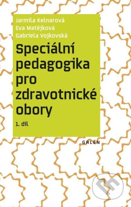 Speciální pedagogika pro zdravotnické obory - Jarmila Kelnarová