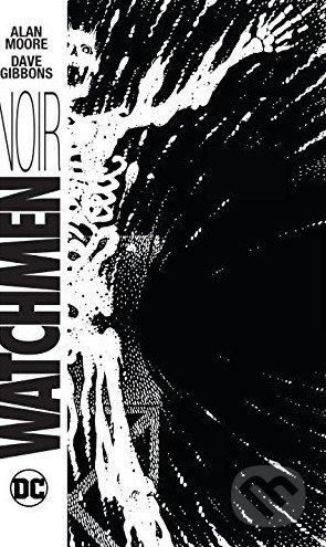 Watchmen Noir - Alan Moore