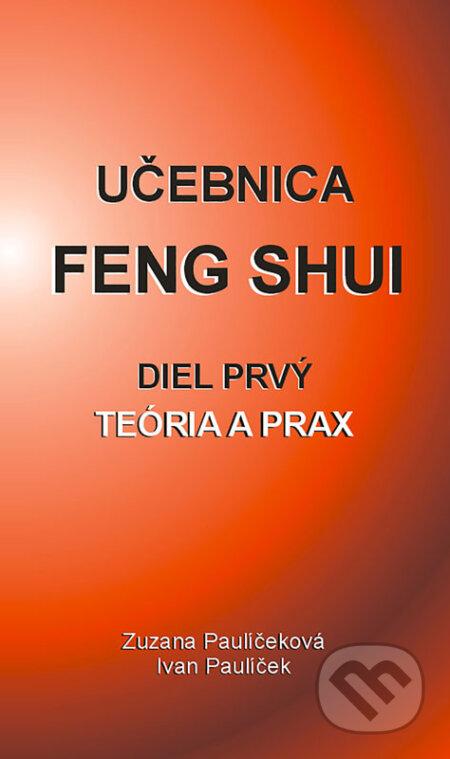 Učebnica Feng Shui I. - Ivan Paulíček, Zuzana Paulíčeková