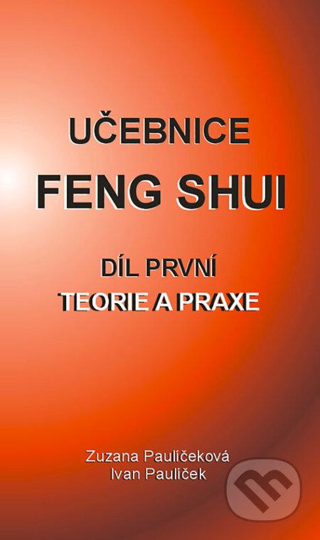 Učebnice Feng Shui I. - Ivan Paulíček, Zuzana Paulíčeková