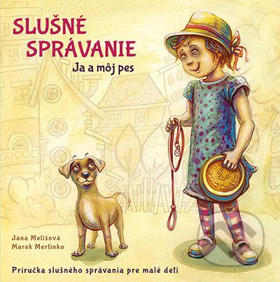 dfcfe2ecc Ja a môj pes - Jana Melišová, Marek Mertinko (ilustrátor)