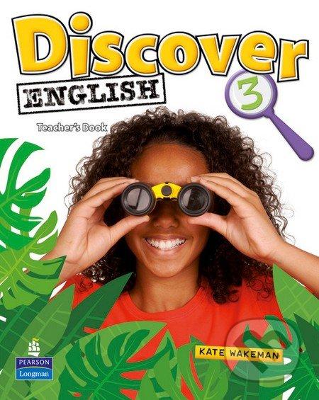 Discover English 3 - Teacher's Book - Kate Wakeman