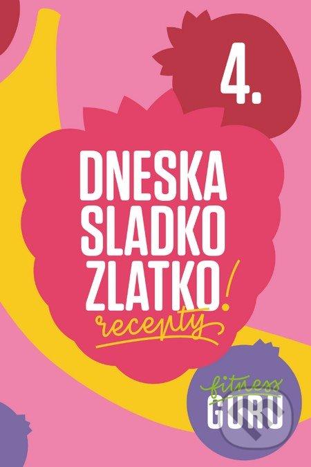 Fitness Guru Recepty 4 - Dominika Strašiftáková, Miroslav Kelij