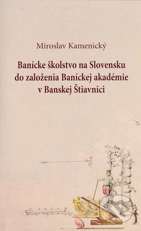 Fatimma.cz Banícke školstvo na Slovensku do založenia Baníckej akadémie v Banskej Štiavnici Image