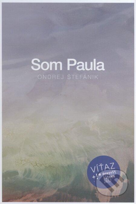 fcc694dae2 Kniha  Som Paula (Ondrej Štefánik)