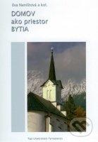 Domov ako priestor bytia - Eva Naništová a kolektív autorov