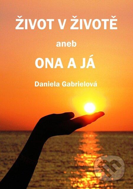 Život v životě - Daniela Gabrielová