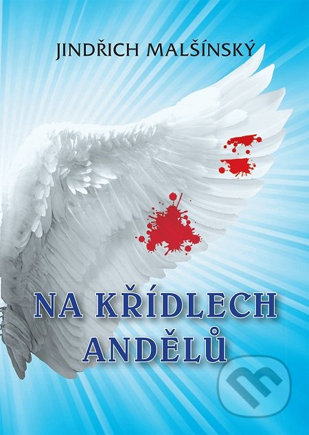 Na křídlech andělů - Jindřich Malšínský