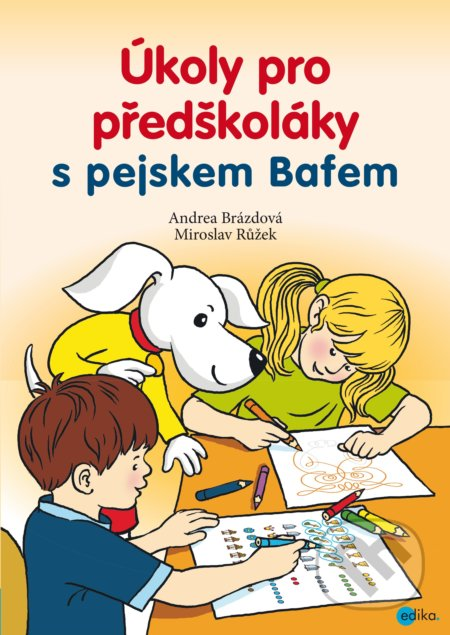 Úkoly pro předškoláky s pejskem Bafem - Andrea Brázdová, Miroslav Růžek (ilustrátor)