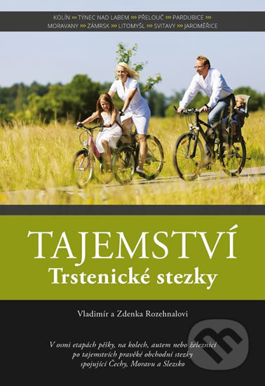 Tajemství Trstenické stezky - Zdenka Rozehnalová, Vladimír Rozehnal