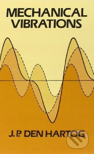 Mechanical Vibrations - J.P. Den Hartog
