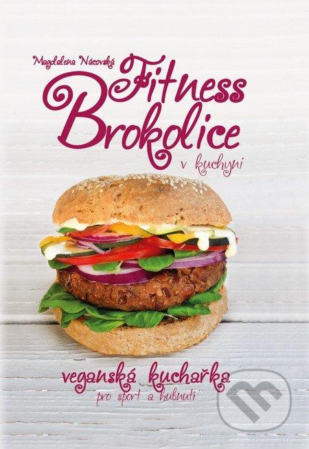 Fitness Brokolice v kuchyni - Magdalena Nácovská