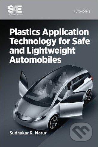 Plastics Application Technology for Safe and Lightweight Automobiles - Sudhakar R. Marur