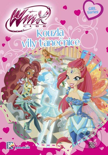 Winx Girl Series: Kouzla víly tanečnice - Iginio Straffi