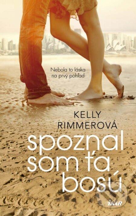 b20e000c46 Kniha  Spoznal som ťa bosú (Kelly Rimmer)