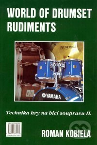 World of drumset rudiment - Technika hry na bicí soupravu 2 - Roman Kobiela