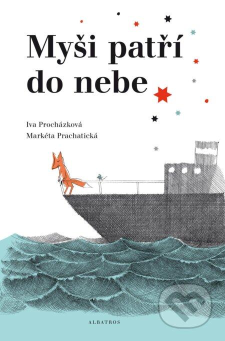 Myši patří do nebe - Iva Procházková, Markéta Prachatická (ilustrátor)