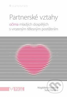 Partnerské vztahy - Magdalena Hanková, Soňa Vávrová