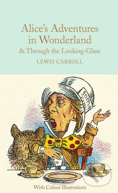 Alice's Adventures in Wonderland and Through the Looking-Glass - Lewis Carroll, Sir John Tenniel (ilustrácie)
