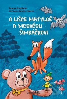 Bthestar.it O lišce Matyldě a medvědu Šimráčkovi Image