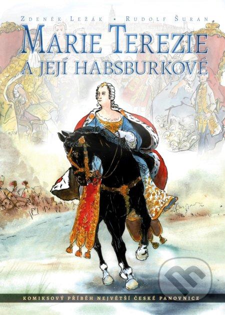 Marie Terezie a její Habsburkové - Zdeněk Ležák, Rudolf Suran (ilustrácie)
