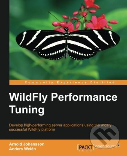 Wildfly Performance Tuning - Arnold Johansson, Anders Welen