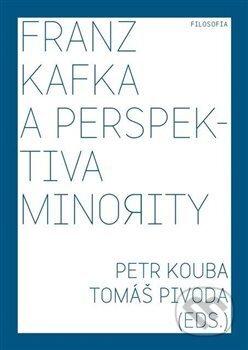 Franz Kafka a perspektiva minority - Petr Kouba, Tomáš Pivoda