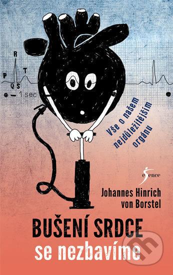 Bušení srdce se nezbavíme - Johannes Hinrich von Borstel