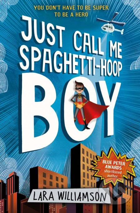 Just Call Me Spaghetti-Hoop Boy - Lara Williamson