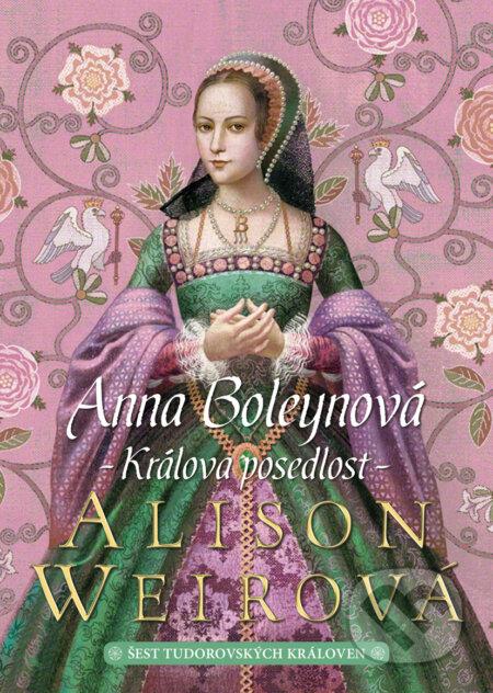 Anna Boleynová - Alison Weir