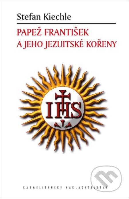 Papež František a jeho jezuitské kořeny - Stefan Kiechle