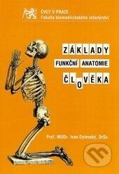 Základy funkční anatomie člověka - Ivan Dylevský