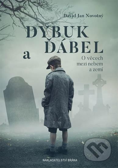 Dybuk a ďábel - David Jan Novotný