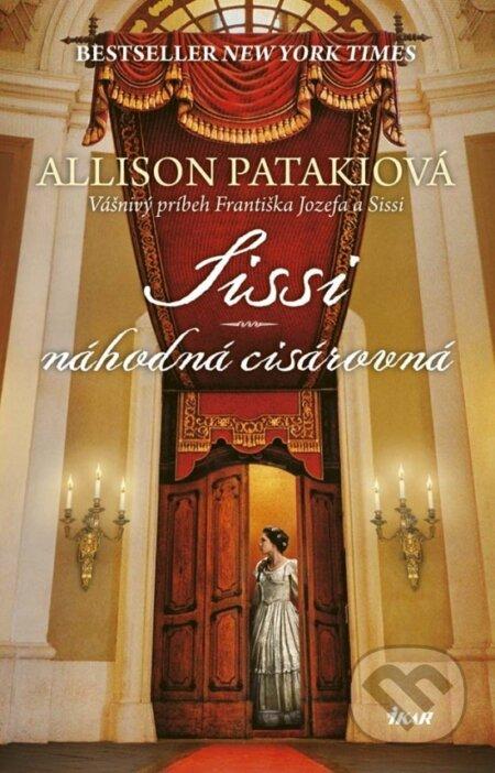 Sissi – Náhodná cisárovná - Allison Pataki