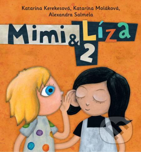 Mimi & Líza 2 - Katarína Kerekesová, Katarína Moláková, Alexandra Salmela