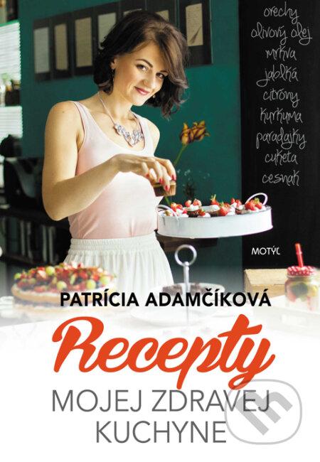 8a10b1440602 Kniha  Recepty mojej zdravej kuchyne (Patrícia Adamčíková)