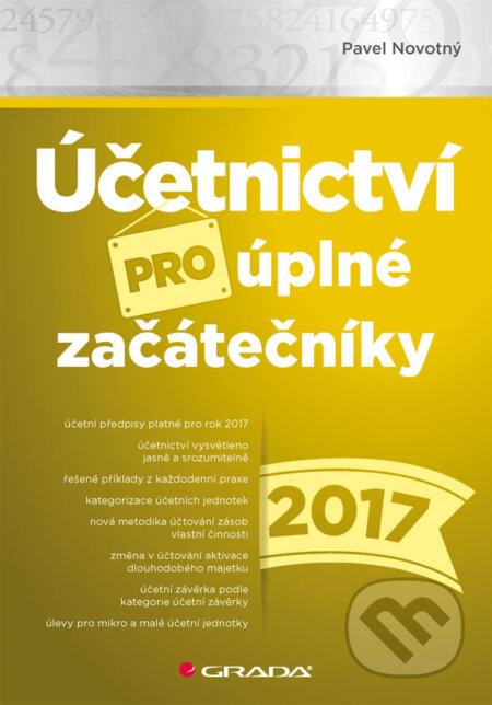 Účetnictví pro úplné začátečníky 2017 - Pavel Novotný